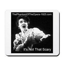 """""""It's Not That Scary"""" Mousepad"""