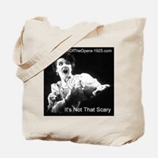 """It's Not That Scary"" Tote Bag"
