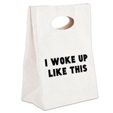 I Woke Up Like This Canvas Lunch Tote