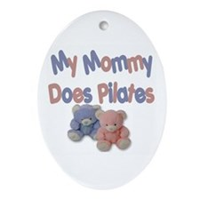 My Mommy Does Pilates Oval Ornament