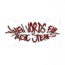 When Words Fail, Music Speaks.. Aluminum License P