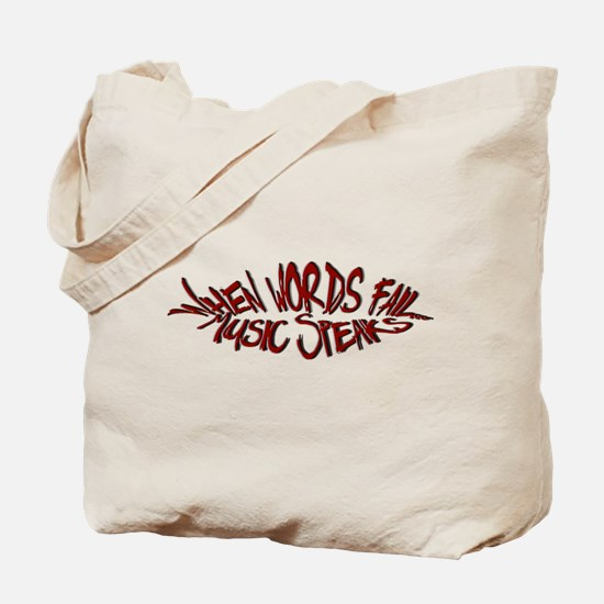 When Words Fail, Music Speaks.. Tote Bag