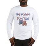 My Mommy Does Yoga Long Sleeve T-Shirt