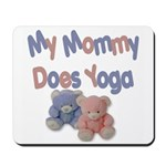 My Mommy Does Yoga Mousepad