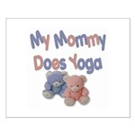 My Mommy Does Yoga Small Poster