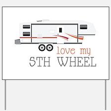 Love My 5th Wheel Yard Sign