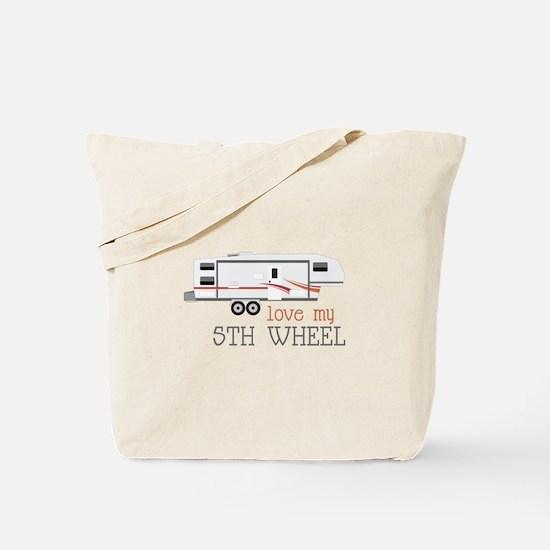 Love My 5th Wheel Tote Bag