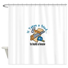 It Take a Stud Shower Curtain