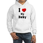 I Love Baby Hooded Sweatshirt