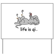 Life is Qi Mouse Acupuncture Moxa Yard Sign