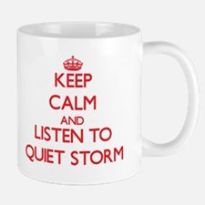 Keep calm and listen to QUIET STORM Mugs