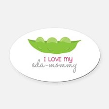 I Love My Eda-Mommy Oval Car Magnet
