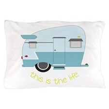 This Is The Life Pillow Case