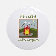 Life Is Great When Camping Ornament (Round)