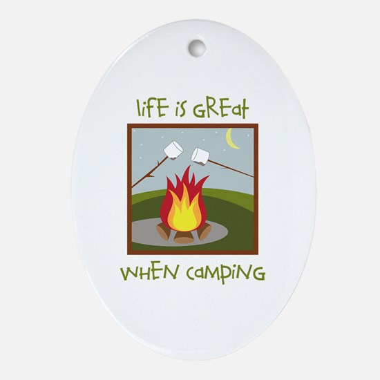 Life Is Great When Camping Ornament (Oval)
