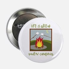 """Life Is Great When Camping 2.25"""" Button"""