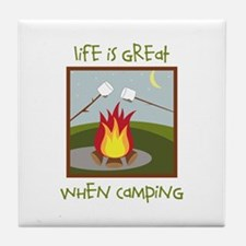 Life Is Great When Camping Tile Coaster