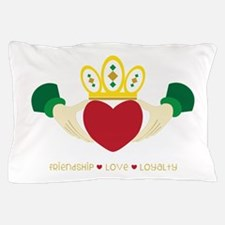 Friendship*Love*Loyalty Pillow Case