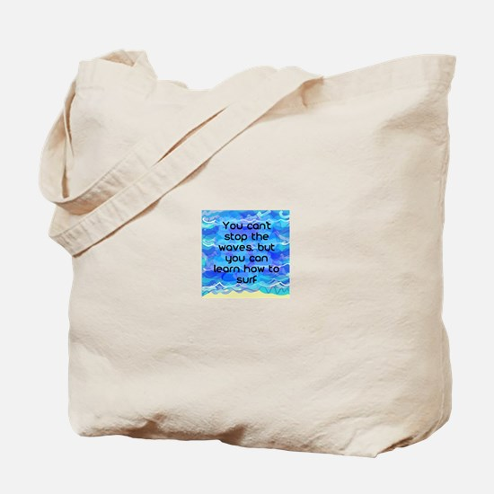 Can't Stop the Waves Tote Bag
