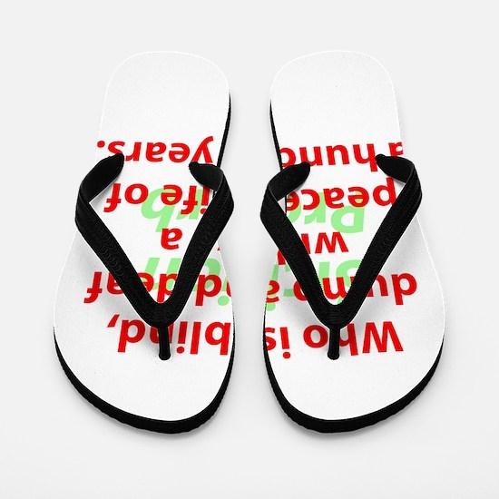 Who Is Blind, Dumb and Deaf Flip Flops