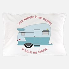 Stays In The Camper Pillow Case