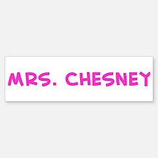 Mrs. Chesney Bumper Bumper Bumper Sticker