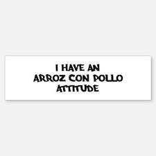ARROZ CON POLLO attitude Bumper Bumper Bumper Sticker