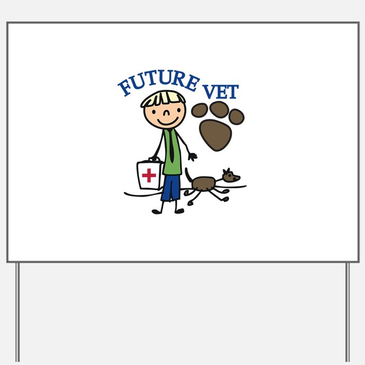 Future Vet Yard Sign