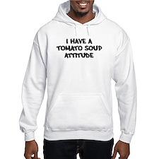 TOMATO SOUP attitude Hoodie