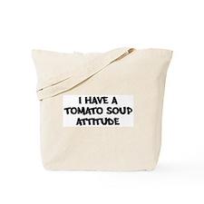 TOMATO SOUP attitude Tote Bag
