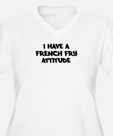 FRENCH FRY attitude T-Shirt