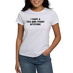 TEA AND TOAST attitude Tee