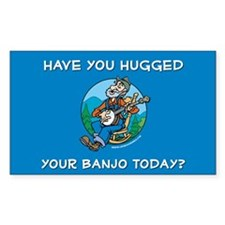 Rectangle Sticker: Hugged your banjo