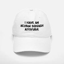 ACORN SQUASH attitude Baseball Baseball Cap