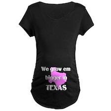 Grow em Bigger in Texas T-Shirt