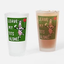 LEAVE MY TITS ALONE Drinking Glass