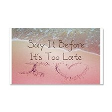 Say It Before Its Too Late Insp Car Magnet 20 x 12