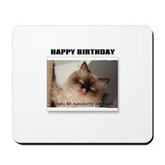 HAPPY BIRTHDAY (NAUGHTY CAT LOOK) Mousepad