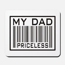 Father's Day My Dad Priceless Mousepad