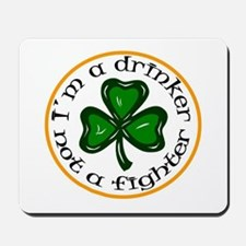 I'm a Drinker Not a Fighter S Mousepad