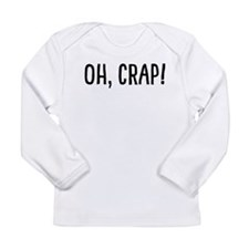 Oh, Crap! Infant Long Sleeve T-Shirt