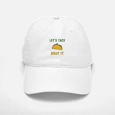 Let's taco bout it Baseball Baseball Baseball Cap