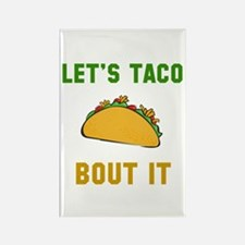 Let's taco bout it Magnets