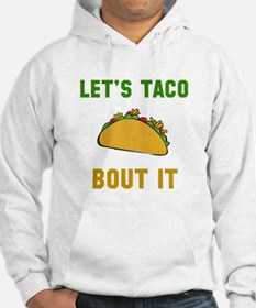 Let's taco bout it Hoodie
