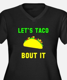 Lets Taco Bout It Plus Size T-Shirt