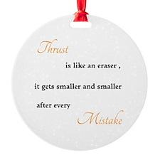 Thrust Never Change Ornament