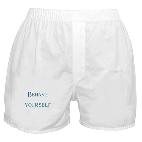 Behave yourself Boxer Shorts