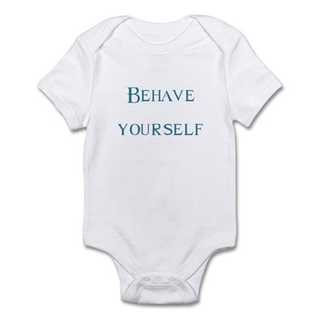 Behave yourself Infant Bodysuit