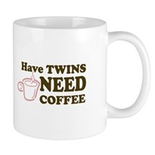 Have Twins-Need Coffee (Pink) - Mug