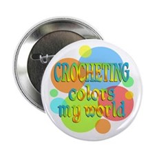 """Crocheting Colors My World 2.25"""" Button"""
